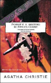 Poirot e il mistero di Styles Court. [Edizione Integrale].
