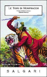 Le tigri di Mompracem. [Edizione Integrale].