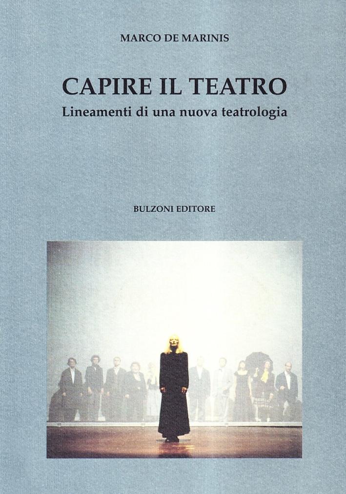 Capire il teatro. Lineamenti di una nuova teatrologia