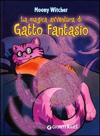 La magica avventura di Gatto Fantasio.
