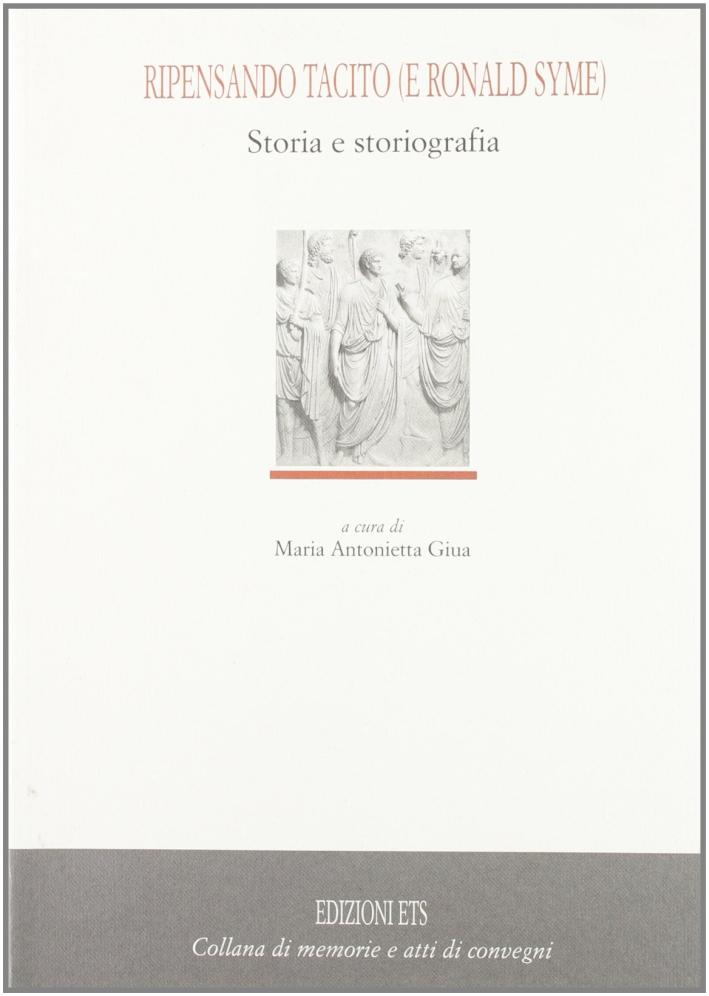 Ripensando Tacito (e Ronald Syme): fra storia e storiografia.