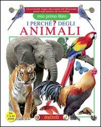 I perché degli animali. Ediz. illustrata