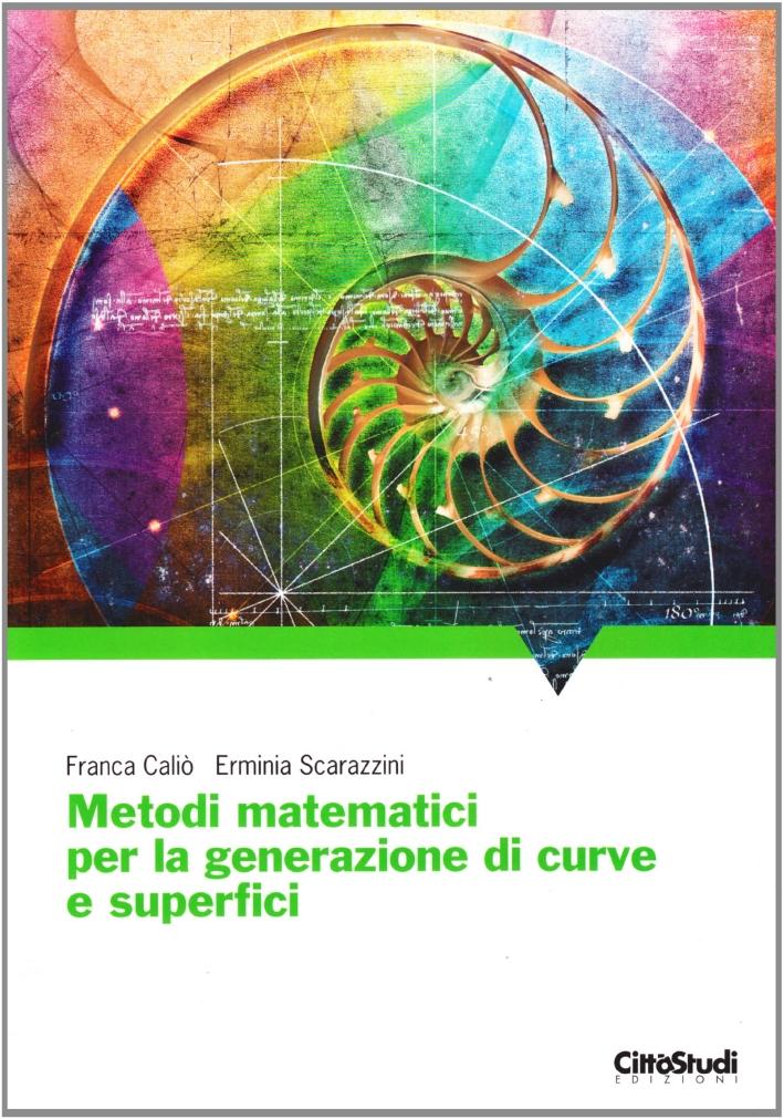 Metodi matematici per la generazione di curve e superfici