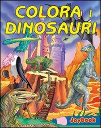 Colora i dinosauri. Ediz. illustrata