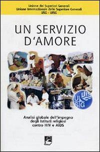 Un servizio d'amore. Analisi globale dell'impegno degli istituti religiosi contro HIV e Aids