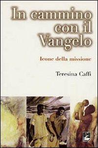 In cammino con il Vangelo. Icone della missione