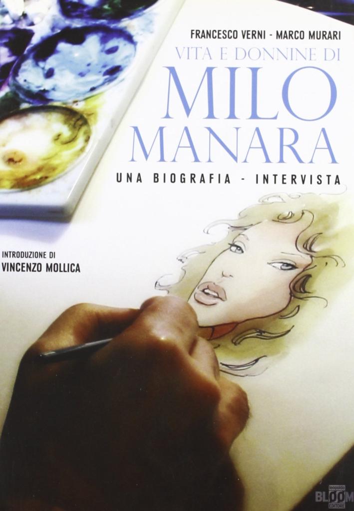 Vita e donnine di Milo Manara. Una biografia-intervista