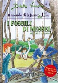 I fossili di Messel. Il terzo incarico