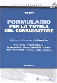 Formulario per la tutela del consumatore. Aggiornato con le formule sulla Class action. Con CD-ROM