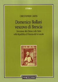 Domenico Bollani, vescovo di Brescia. Devozione alla Chiesa e allo Stato nella Repubblica di Venezia del XVI secolo