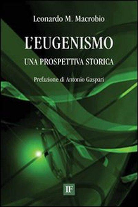 L'eugenismo. Una prospettiva storica