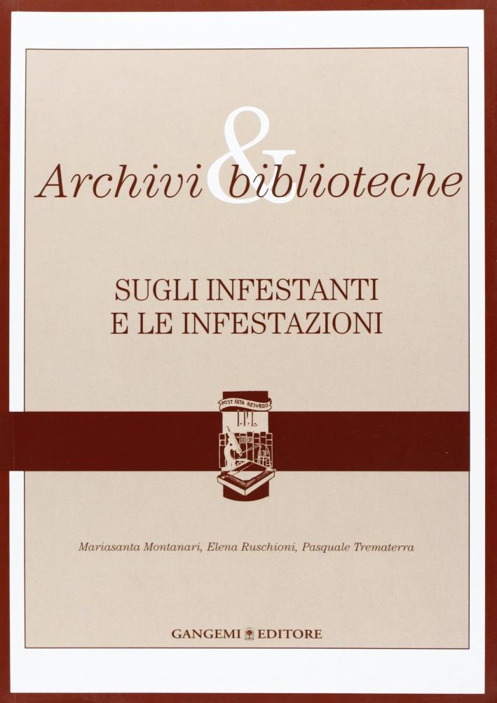 Archivi & biblioteche. Sugli infestanti e le infestazioni. Quaderni. Vol. 3