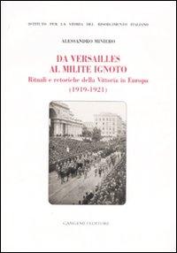 Da Versailles al Milite Ignoto. Rituali e retoriche della Vittoria in Europa (1919-1921)