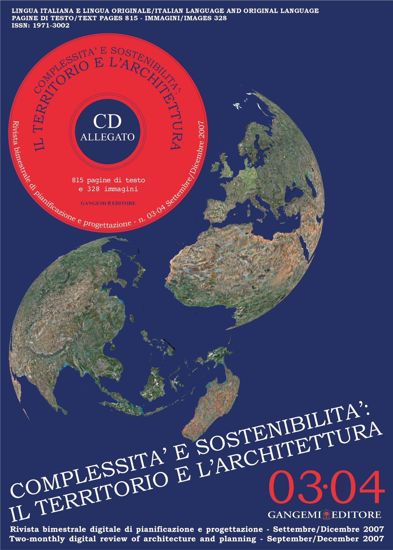 Complessità e sostenibilità. Il territorio e l'architettura. 3-4. Novembre-dicembre 2007. [Edizione italiana e inglese]. [Con CD-ROM]