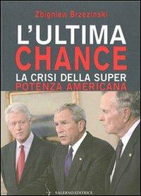 L'ultima chance. La crisi della superpotenza americana