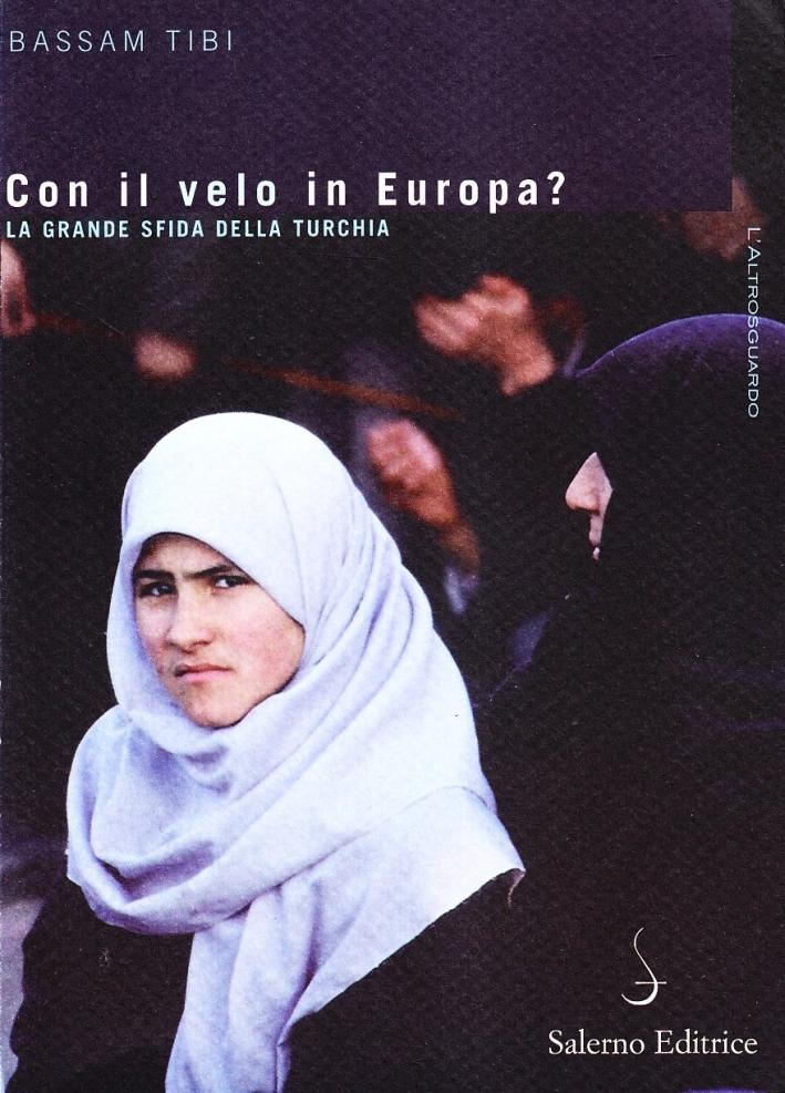 Con il velo in Europa? La Turchia sulla strada dell'Unione Europea