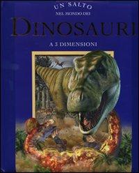Un Salto nel Mondo dei Dinosauri. Libro 3d