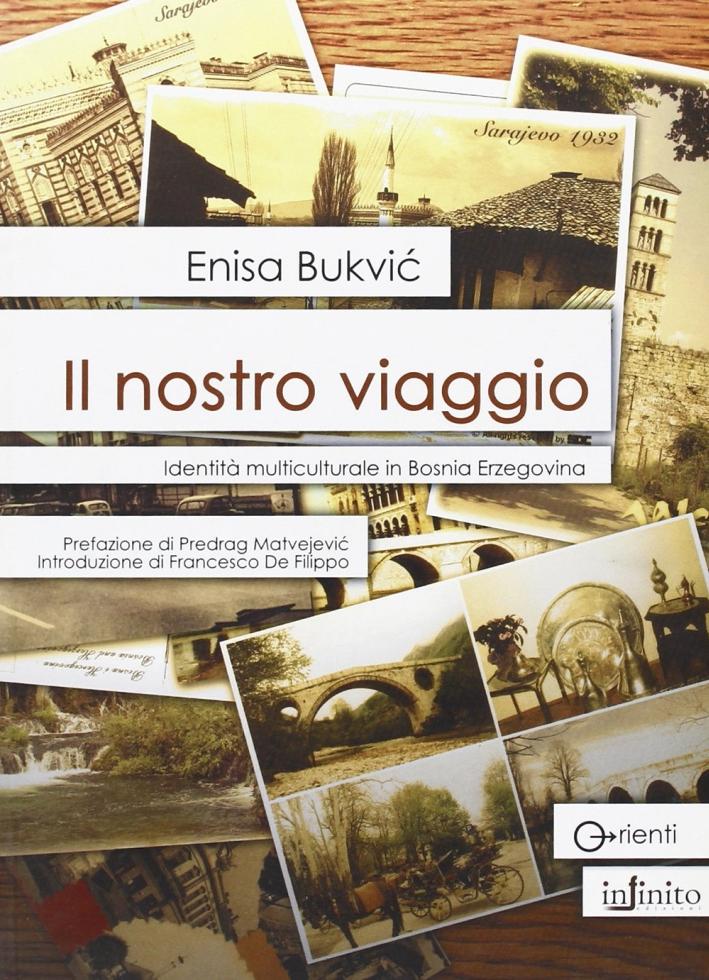 Il nostro viaggio. Identità multiculturale in Bosnia Erzegovina