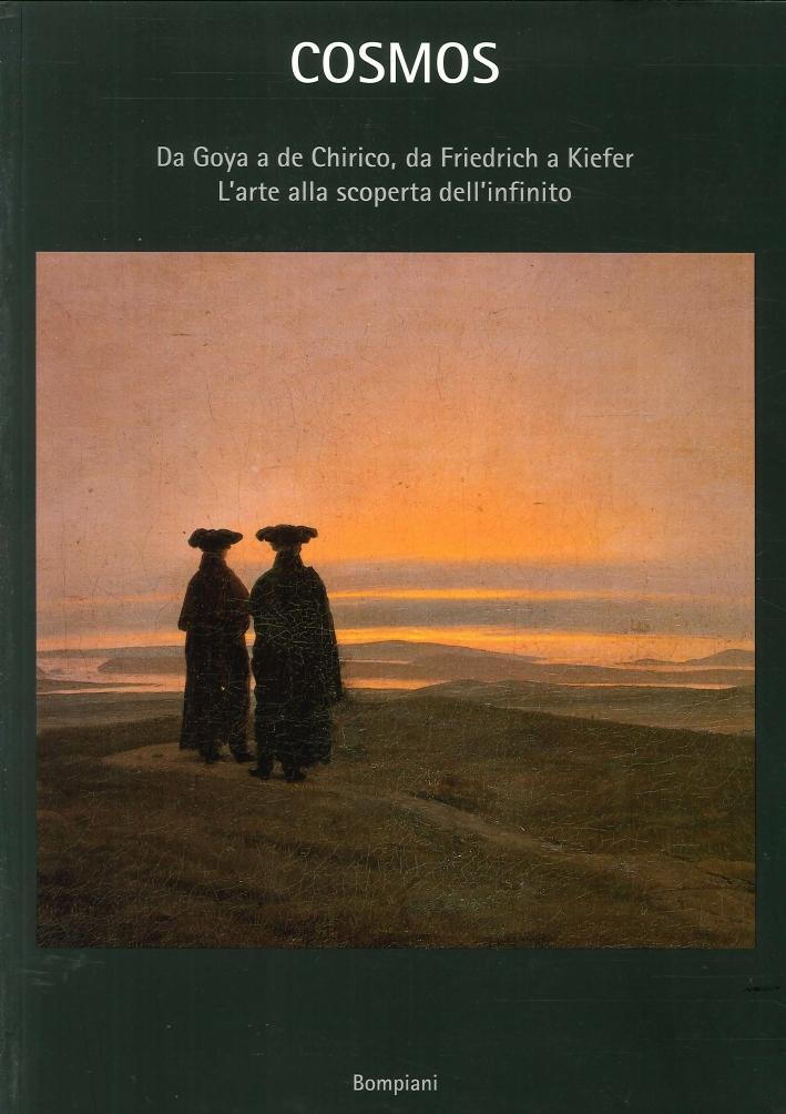 Cosmos. Da Goya a De Chirico, Da Friedrich a Kiefer. L'Arte alla Scoperta dell'Infinito