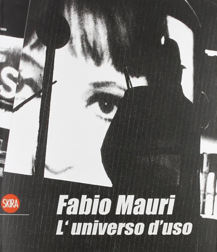 Fabio Mauri. L'universo d'uso. Ediz. illustrata