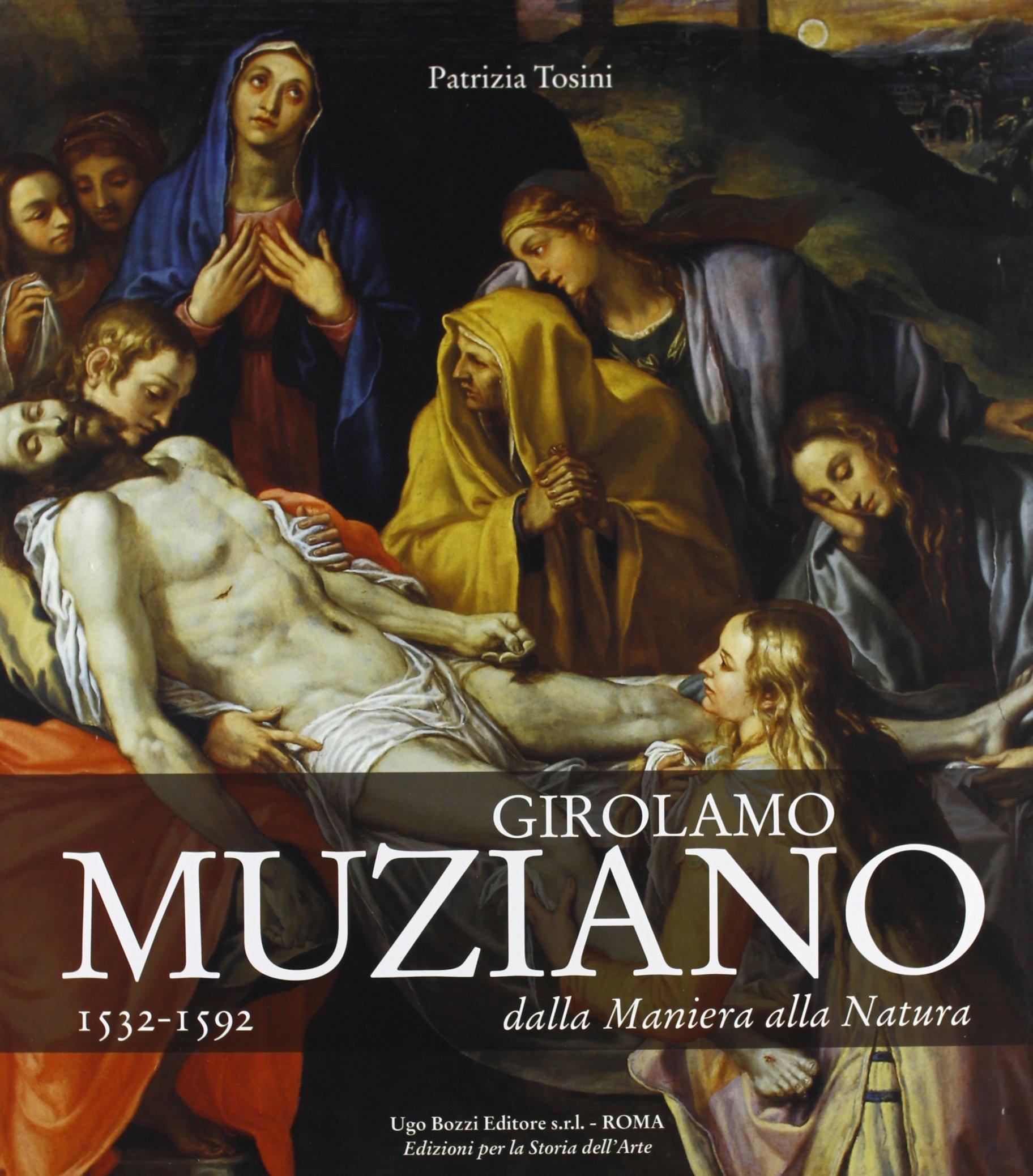 Girolamo Muziano 1532-1592. Dalla Maniera alla Natura