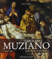 Girolamo Muziano 1532-1592. Dalla Maniera alla Natura.