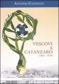 Vescovi a Catanzaro (1852-1918)