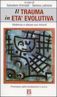 Il trauma in età evolutiva. Violenza e abuso sui minori