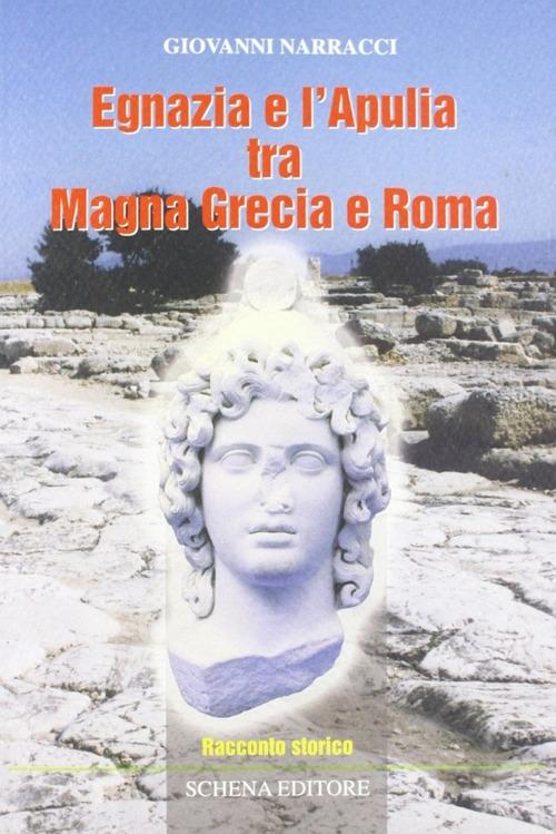 Egnazia e l'Apulia tra Magna Grecia e Roma.