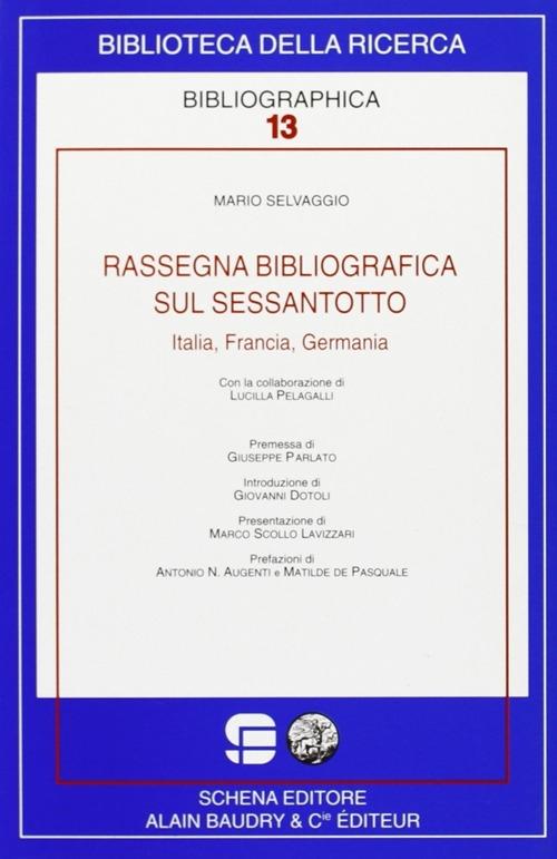 Rassegna bibliografica sul Sessantotto. Italia, Francia, Germania.