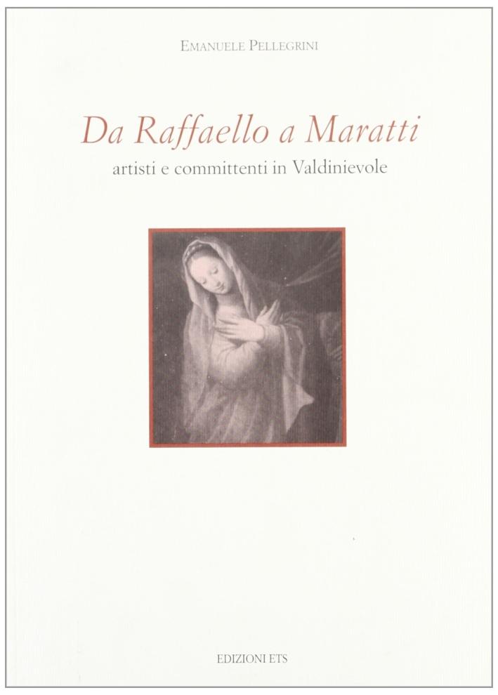 Da Raffaello a Maratti. Artisti e committenti in Valdinievole.