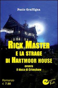 Rick Master e la Strage di Hartmoor House. Ovevro il Duca di Crimshaw