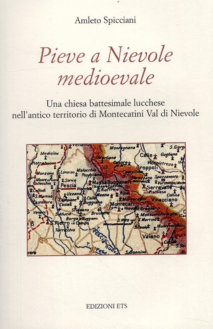 Pieve a Nievole medioevale. Una chiesa battisemale lucchese nell'antico territorio di Montecatini Val di Nievole
