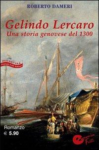 Gelindo Lercaro. Una Storia Geneovese del 1300