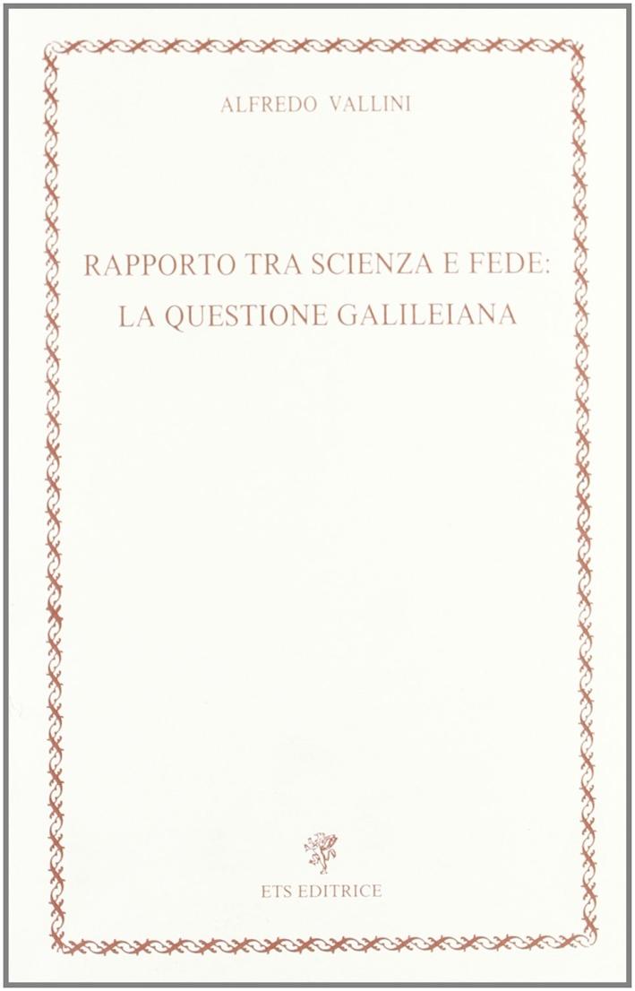 Rapporto tra scienza e fede: la questione galileiana
