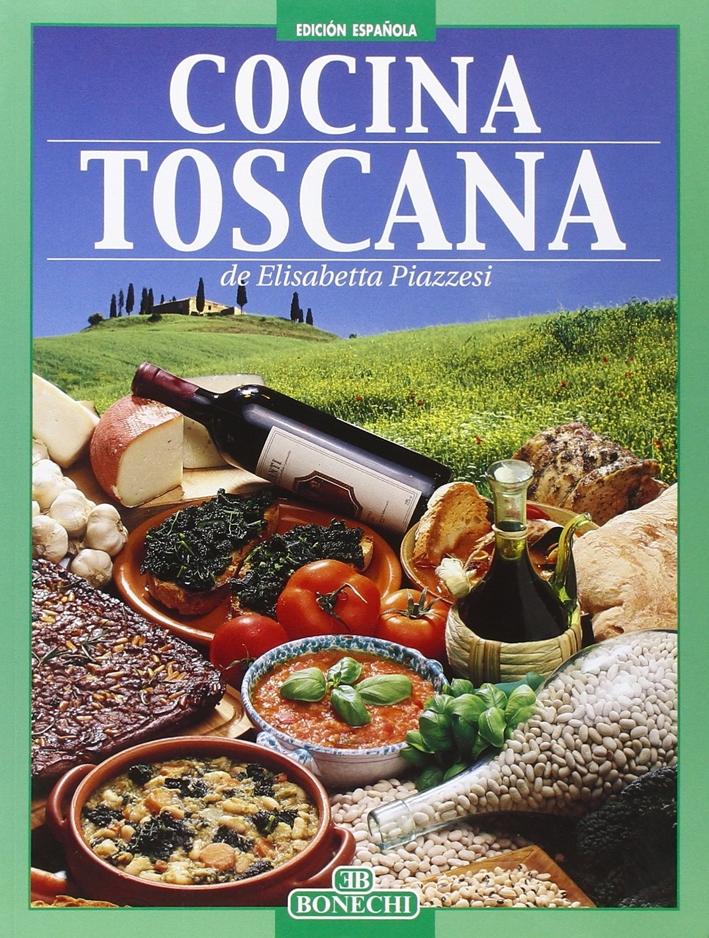 Cocina toscana. Ediz. illustrata