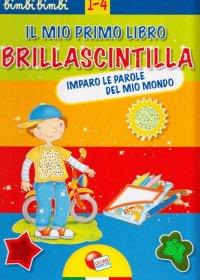 Il mio primo libro brillascintilla. Imparo le parole del mio mondo