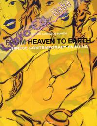 From Heaven to Earth. Chinese Contemporary Painting