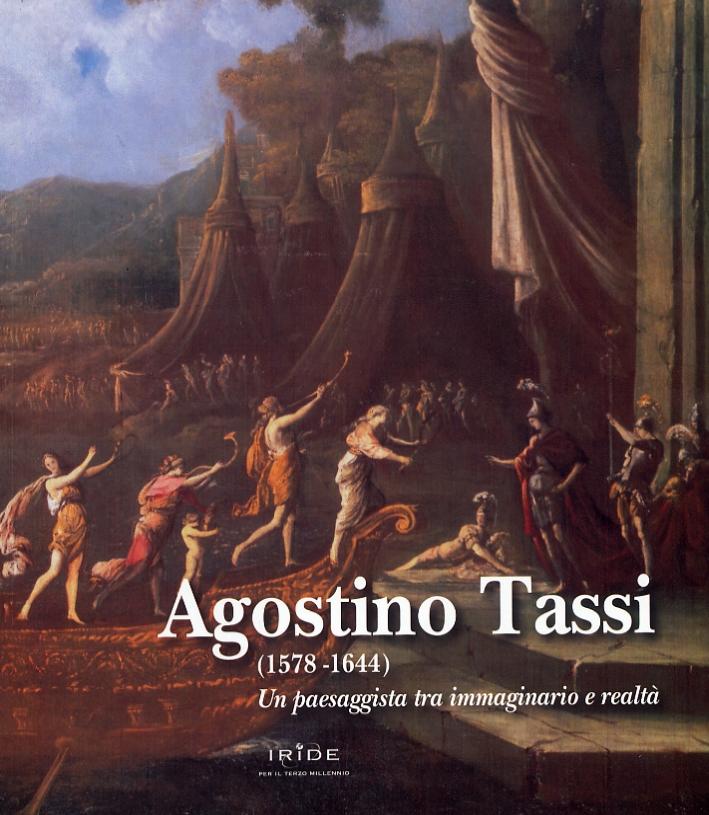 Agostino Tassi (1578-1644). Un paesaggista tra immaginario e realtà