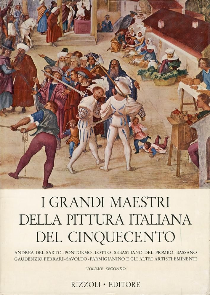 I grandi maestri della pittura italiana del Cinquecento. [Volume secondo]