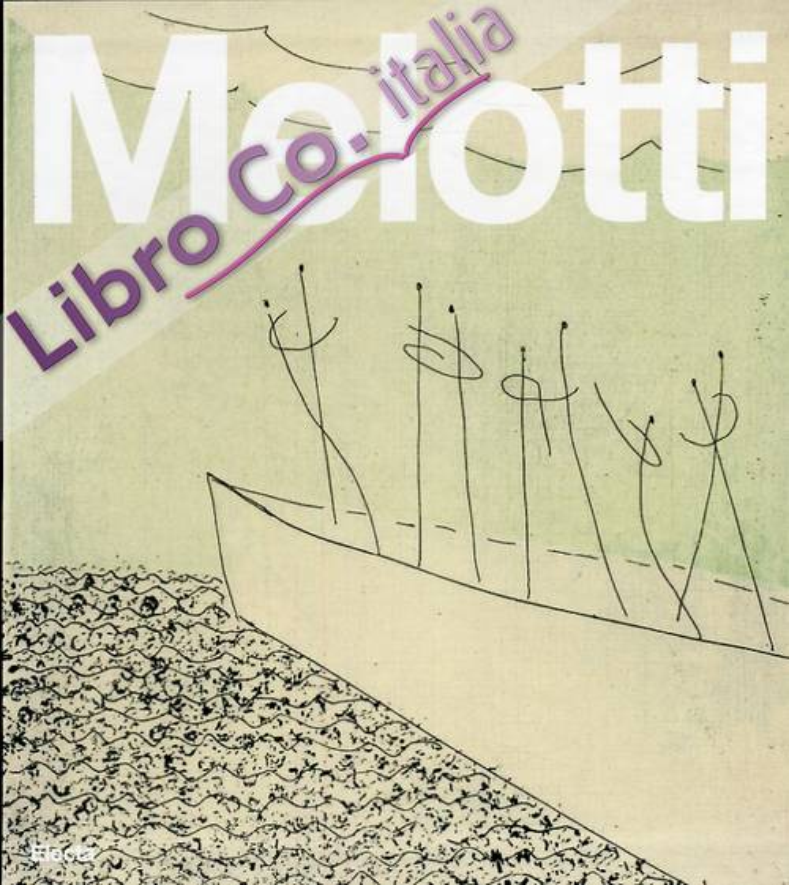 Melotti. Catalogo Generale della Grafica. Esemplari Unici. Incisioni, Volumi e Cartelle 1969-1986