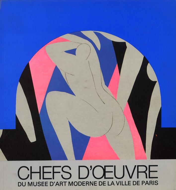 Chefs d'oeuvre du Musee d'Art Moderne de la Ville de Paris