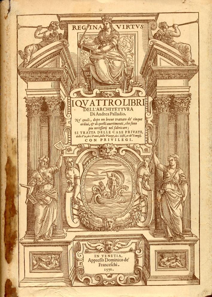 Andrea Palladio. I quattro libri dell'architettura
