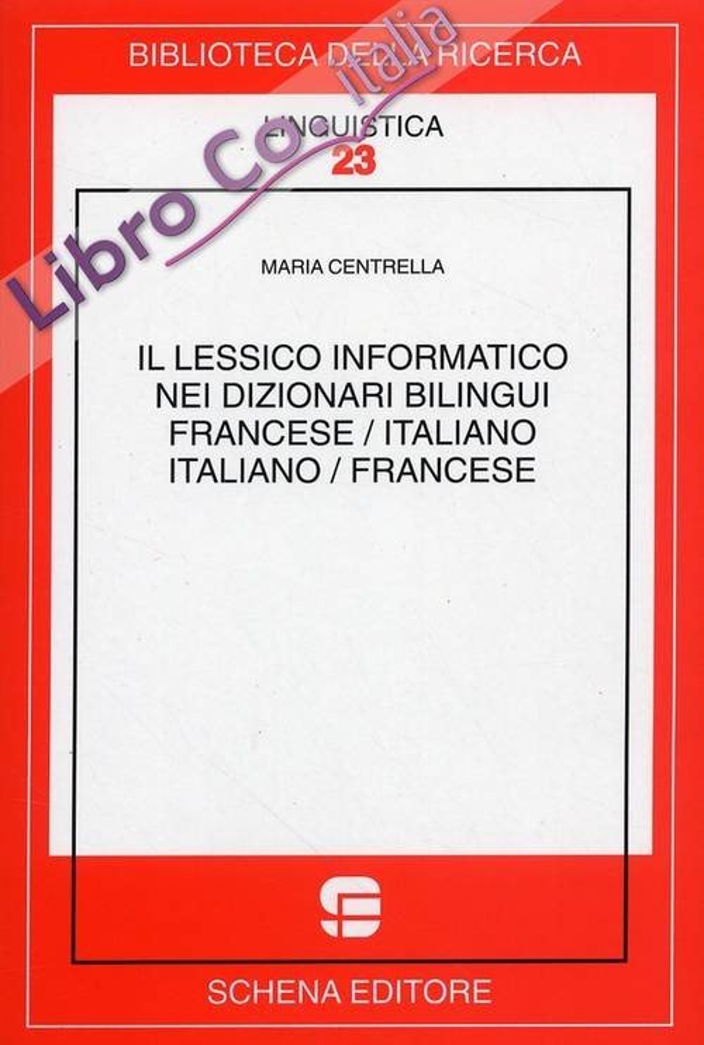 Il Lessico Informativo dei Dizionari Bilingui. Francese/Italiano. Italiano/Francese