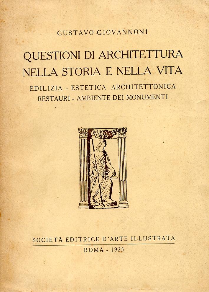 Questioni di architettura nella storia e nella vita. Edilizia. Estetica architettonica. Restauri. Ambiente dei monimenti