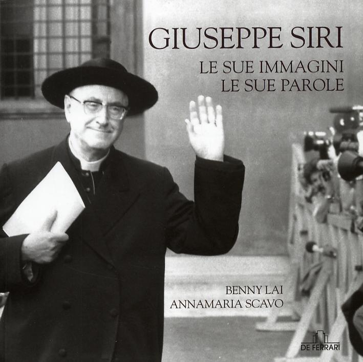 Giuseppe Siri. Le sue immagini, le sue parole