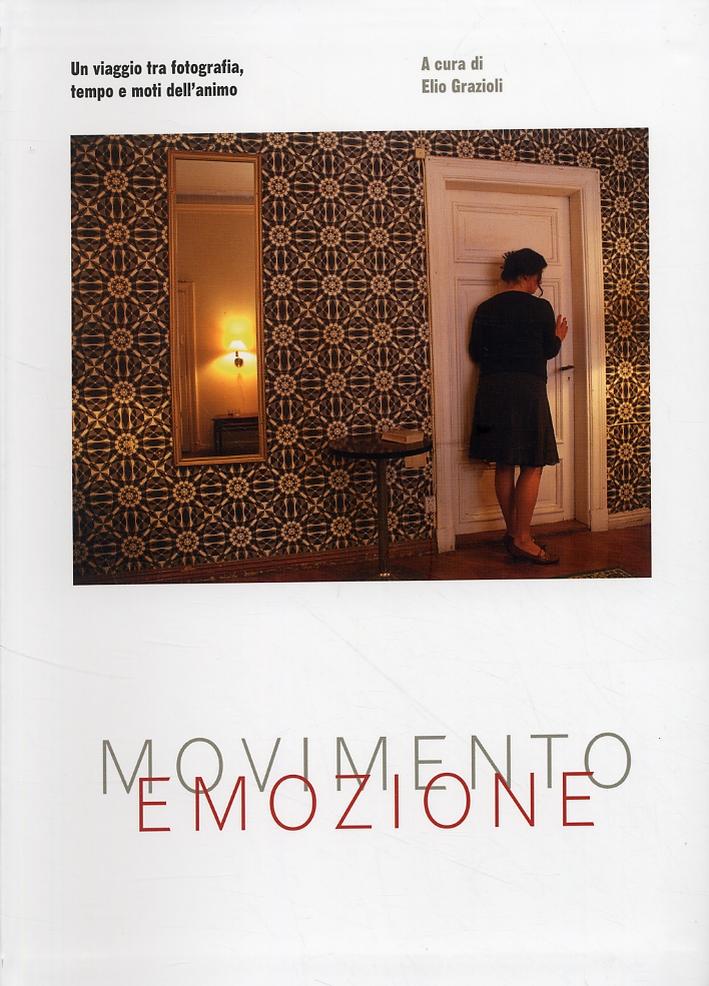 Movimento. Emozione. Un viaggio tra fotografia, tempo e moti dell'animo