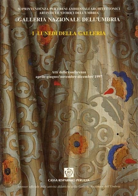 Galleria nazionale dell'Umbria. I lunedì della Galleria. Grandi restauri in Umbria. Atti delle conferenze. 1997