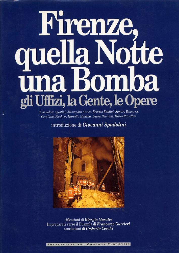 Firenze, quella Notte una Bomba. Gli Uffizi, la Gente, le Opere
