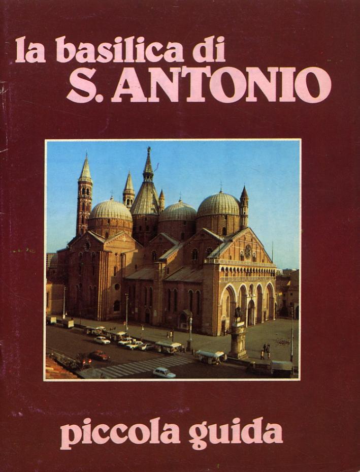La Basilica di S. Antonio. Piccola guida